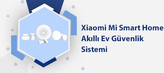 Xiaomi Mi Smart Home Akıllı Ev Güvenlik Sistemi - Global Versiyon